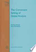 The Convenient Setting of Global Analysis