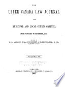 The Upper Canada Law Journal and Municipal and Local Courts' Gazette