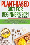 Plant Based Diet for Beginners 2021