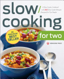 Slow Cooking for Two: A Slow Cooker Cookbook with 101 Slow Cooker Recipes Designed for Two People Book