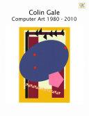 Colin Gale Computer Art 1980 - 2010