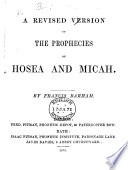 A Revised Version of the Prophecies of Hosea and Micah  By Francis Barham
