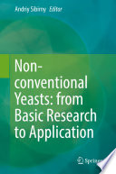 Non conventional Yeasts  from Basic Research to Application