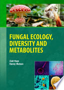 Fungal Ecology  Diversity and Metabolites Book