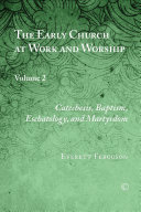 The Early Church at Work and Worship  Vol II