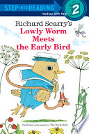 Read Online Richard Scarry's Lowly Worm Meets the Early Bird For Free