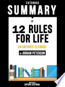 Extended Summary Of 12 Rules For Life  An Antidote To Chaos   By Jordan Peterson