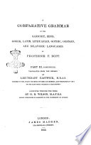 A Comparative Grammar of the Sanscrit, Zend, Greek, Latin, Lithuanian, Gothic, German and Sclavonic Languages F. Bopp