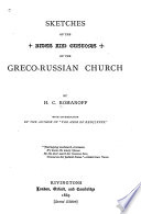 Sketches of the Rites and Customs of the Greco Russian Church