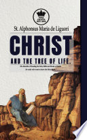 Christ and the Tree of Life  The Benefits of Reading the Holy Bible and Books of Saints for souls who want to know the Holy Spirit