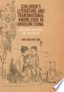 Children S Literature And Transnational Knowledge In Modern China
