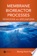 Membrane Bioreactor Processes Book