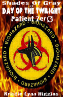 #7 Shades of Gray: Day of the Twilight- Patient Zero