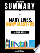 Extended Summary Of Many Lives  Many Masters   By Brian Weiss
