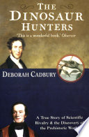 The Dinosaur Hunters  A True Story of Scientific Rivalry and the Discovery of the Prehistoric World  Text Only Edition