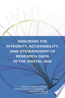 Ensuring the Integrity  Accessibility  and Stewardship of Research Data in the Digital Age Book