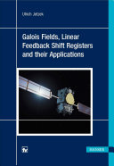Galois Fields  Linear Feedback Shift Registers and Their Applications