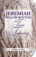 Jeremiah Willow Bottom And The Time Tapestry