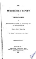 The Anniversary Report Of The Managers Of The Pennsylvania Society For Discouraging The Use Of Ardent Spirits Read On The 27th May 1831 Book PDF