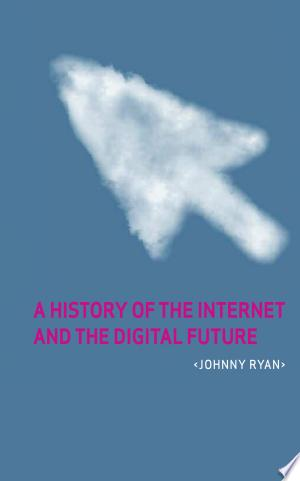 Free Download A History of the Internet and the Digital Future PDF - Writers Club