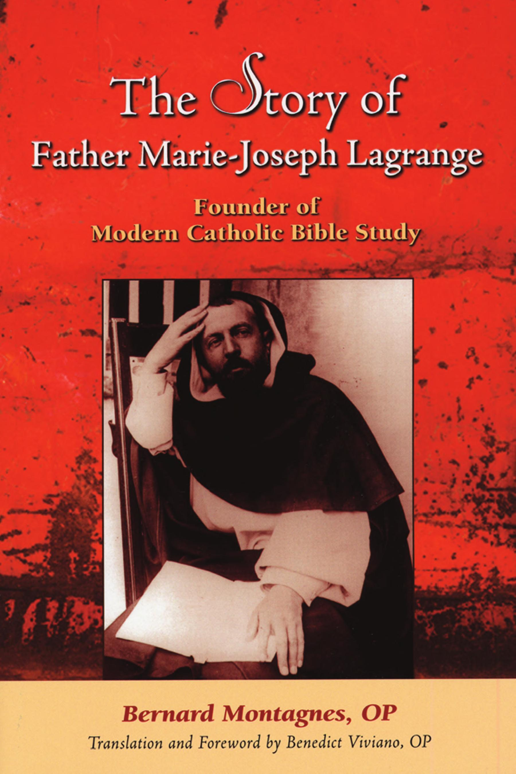 The Story of Father Marie Joseph Lagrange