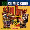 500 Great Comic Book Action Heroes
