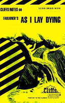 CliffsNotes on Faulkner s As I Lay Dying