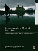 Japan's Wartime Medical Atrocities