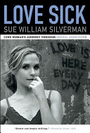 Love Sick: One Woman's Journey through Sexual Addiction Book