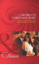 Caroselli s Christmas Baby  Mills   Boon Desire   The Caroselli Inheritance  Book 1