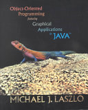 Object oriented Programming Featuring Graphical Applications in Java Book