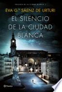 El silencio de la ciudad blanca  : Trilogia de la Ciudad Blanca 1