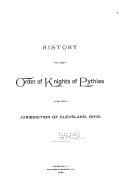 History of the Order of Knights of Pythias for the Jurisdiction of Cleveland  Ohio