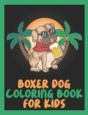 Boxer Dog Coloring Book for Kids
