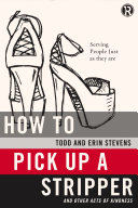 How to Pick Up a Stripper and Other Acts of Kindness