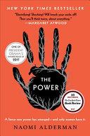 The power : a novel / Naomi Alderman.