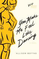 You Make Me Feel Like Dancing