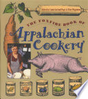 """""""The Foxfire Book of Appalachian Cookery"""" by Linda Garland Page, Eliot Wigginton"""