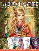 Ladies of Nature. Grayscale Coloring Book. Include Full Color Illustrations