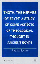 Thoth, the Hermes of Egypt