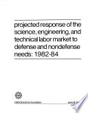 Projected Response of the Science  Engineering  and Technical Labor Market to Defense and Nondefense Needs