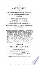 A Catalogue Of The Library Of John Louis Goldsmid Which Will Be Sold By Auction By R H Evans Dec 11 And Following Days