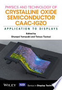 Physics and Technology of Crystalline Oxide Semiconductor CAAC IGZO Book