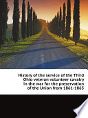 History of the service of the Third Ohio veteran volunteer cavalry in the war for the preservation of the Union from 1861 1865 Book