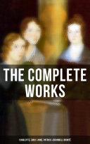Pdf The Complete Works: Charlotte, Emily, Anne, Patrick & Branwell Brontë Telecharger