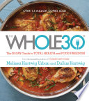 """The Whole30: The 30-Day Guide to Total Health and Food Freedom"" by Melissa Hartwig Urban, Dallas Hartwig"