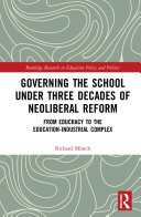 Governing the School under Three Decades of Neoliberal Reform