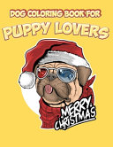 Dog Coloring Book for Puppy Lovers Merry Christmas