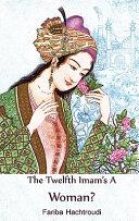 Twelfth Imam's a Woman?