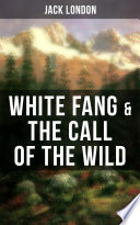 White Fang   The Call of the Wild